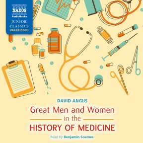 Great Men and Women in the History of Medicine (unabridged)