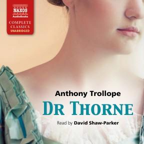 Dr Thorne (unabridged)