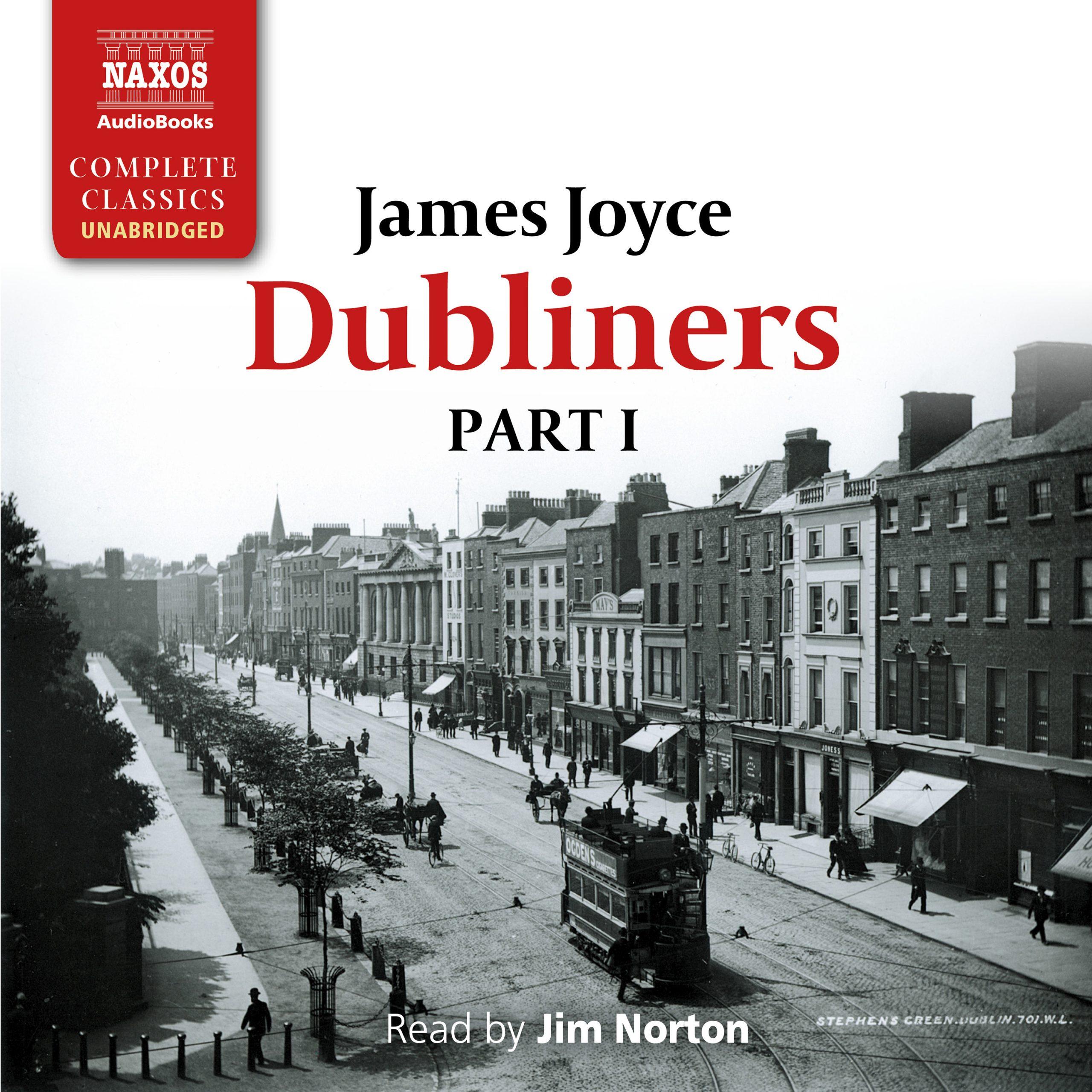 Dubliners – Part I (unabridged)