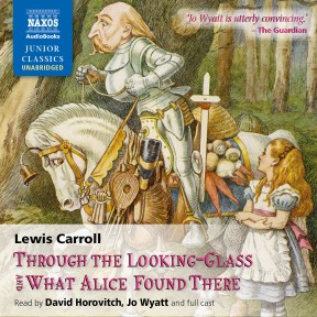 Through the Looking-Glass and What Alice Found There (unabridged)