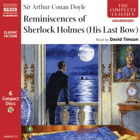 Reminiscences of Sherlock Holmes: His Last Bow (unabridged)