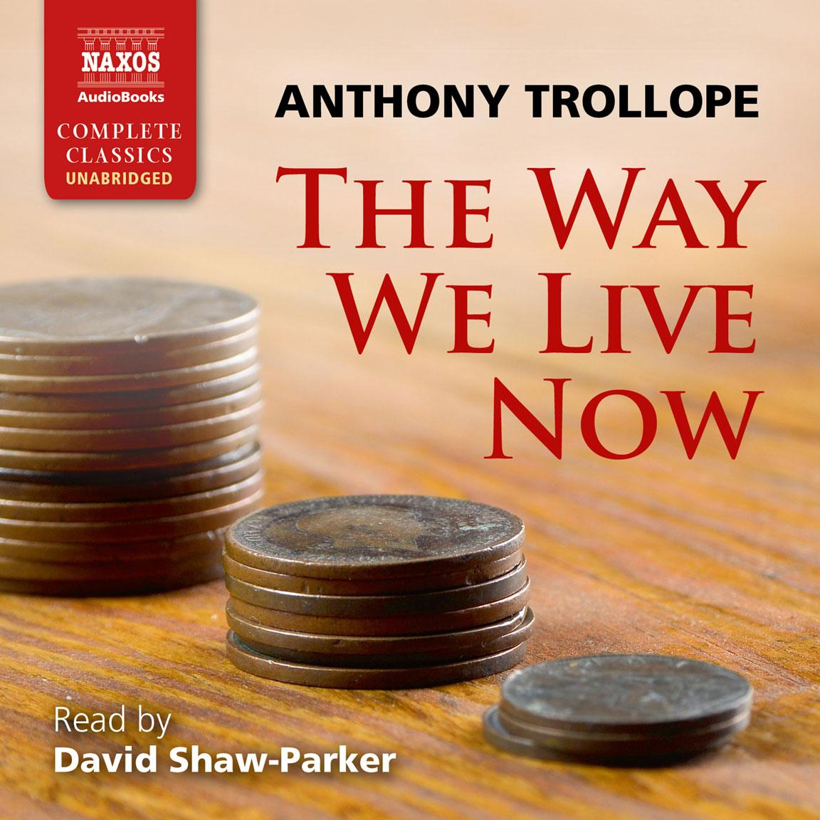 The Way We Live Now (unabridged)