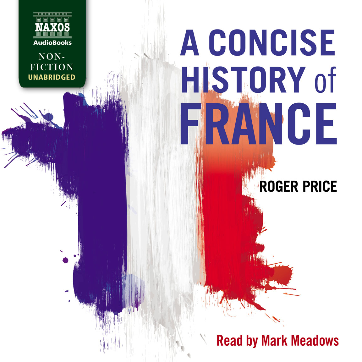 A Concise History of France (unabridged)