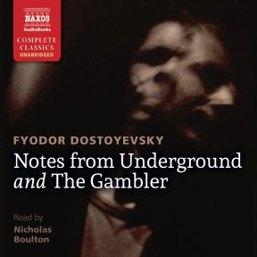 Notes from Underground and The Gambler (unabridged)