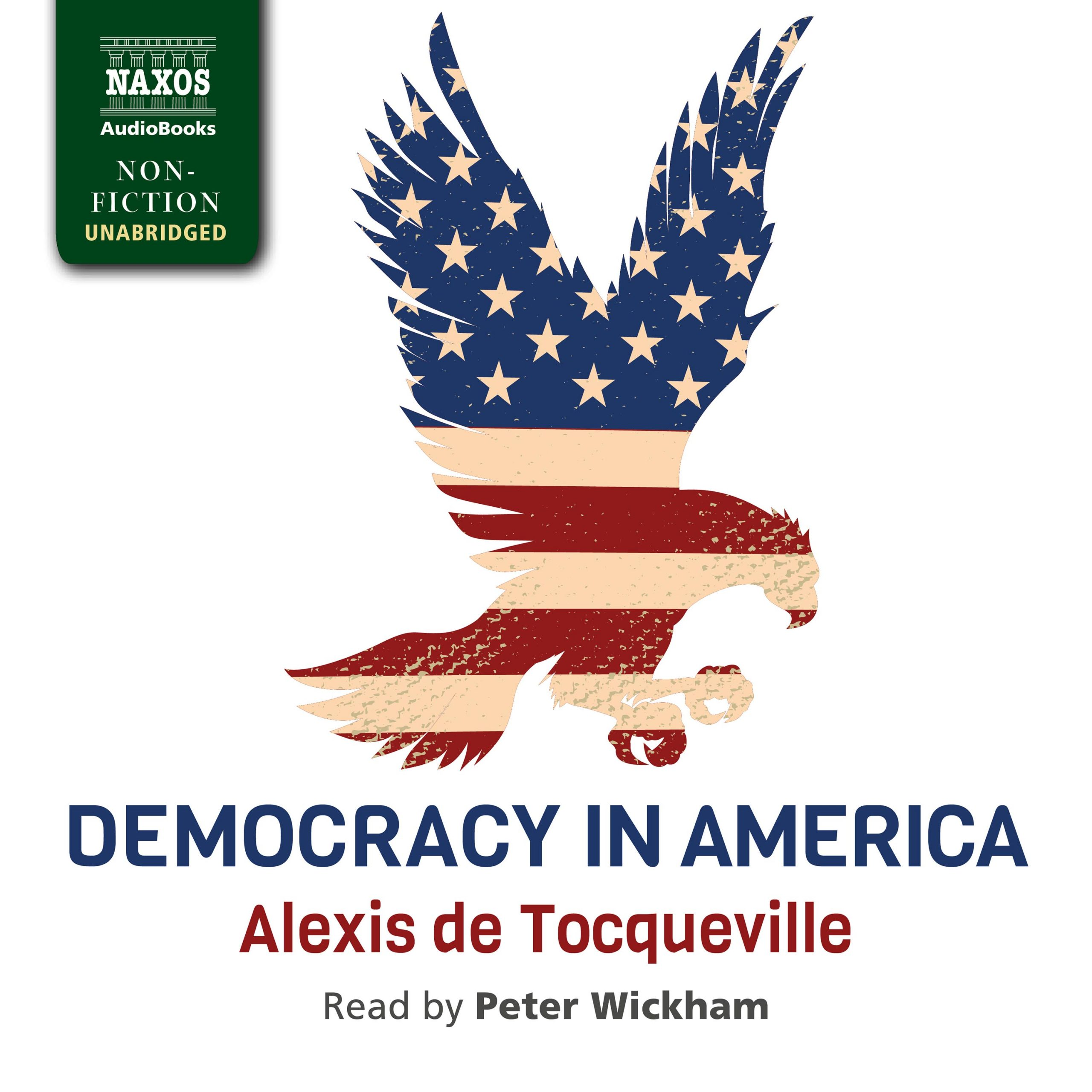 Democracy in America (unabridged)
