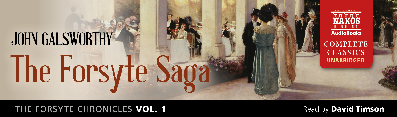 The Forsyte Chronicles, Vol. 1: The Forsyte Saga (unabridged)