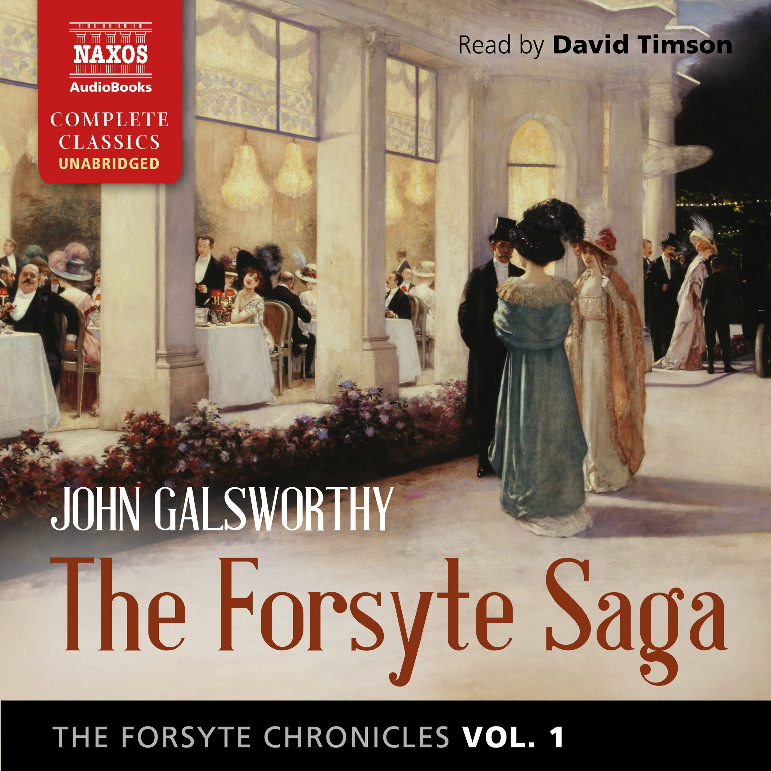 The Forsyte Chronicles, Vol. 1: The Forsyte Saga (unabridged)
