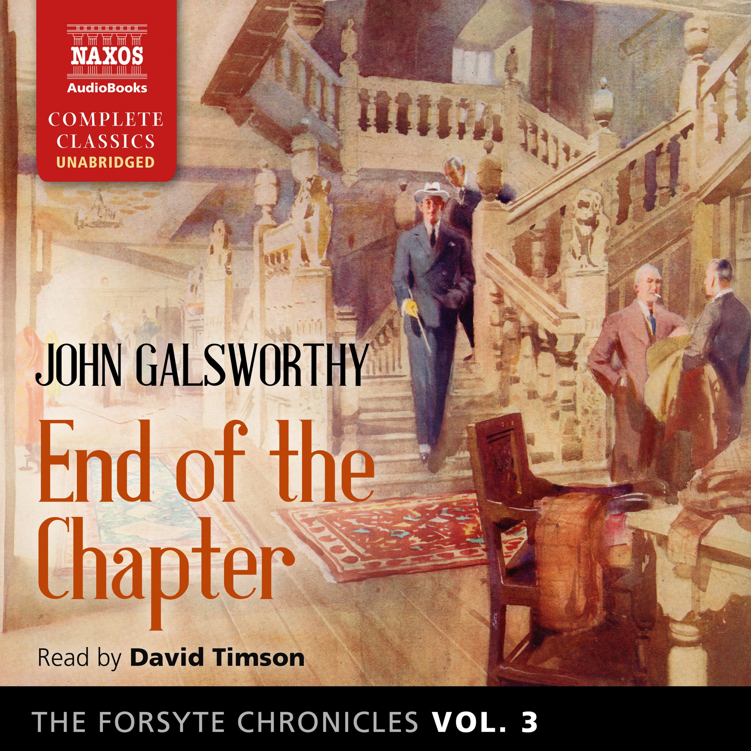 The Forsyte Chronicles, Vol. 3: End of the Chapter (unabridged)