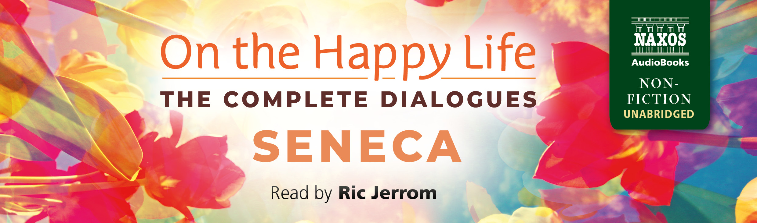 On the Happy Life – The Complete Dialogues (unabridged)
